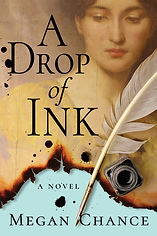 A Drop of Ink,  by Megan Chance