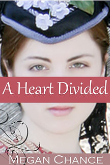 A Heart Divided, by Megan Chance