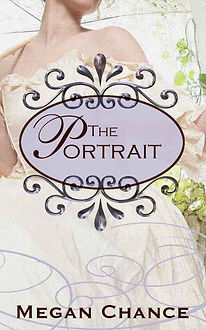 The Portrait, by Megan Chance