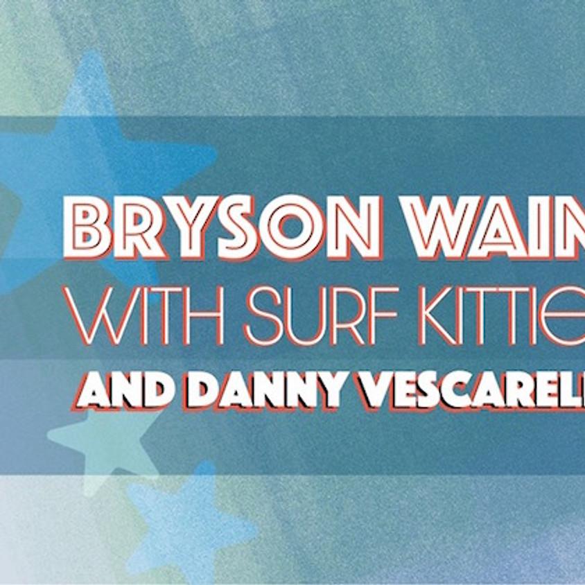 Bryson Waind / Surf Kitties / Danny Vescarelli & Steve Rozitis