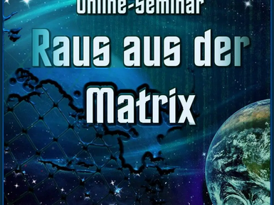 Raus aus der Matrix - Online Seminar