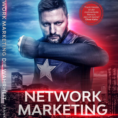 Network Marketing - Die Wahrheit by Frank Heister