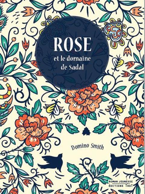 Rose et le domaine de Sadal