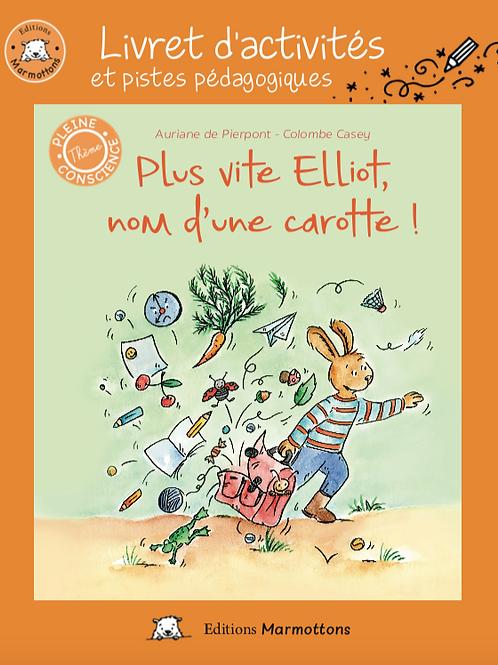 Livret d'activités Plus vite Elliot nom d'une carotte