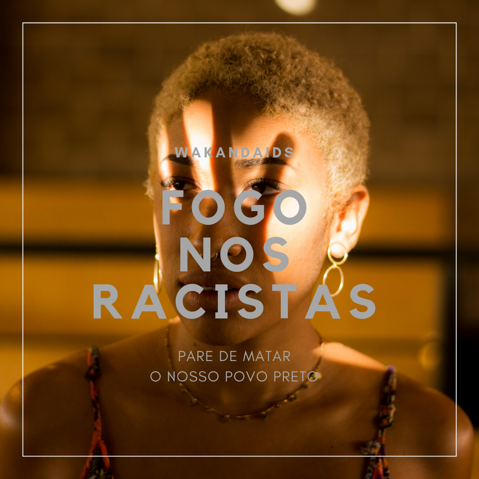 Wakandaids - Fogo nos racistas