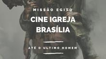 (realizado)  MISSÃO EGITO: Cine Igreja Brasília (07/Abr)