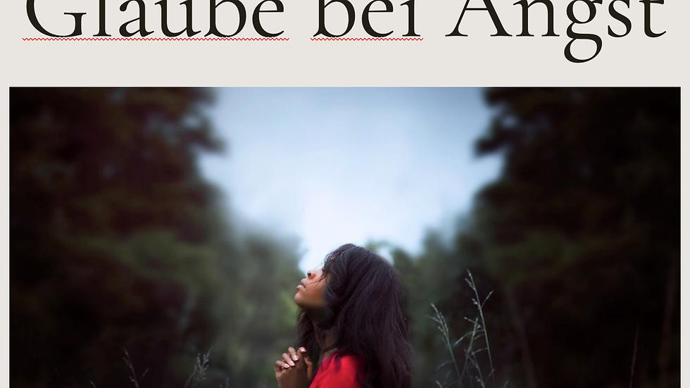 Gebete in schweren Zeiten von Angst, Panikattacken, Stress & Unsicherheit