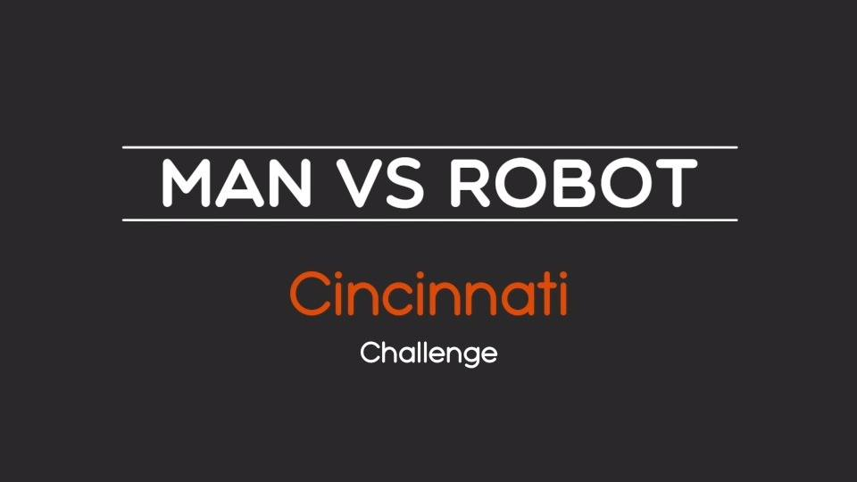 Cincinnati Challenge - MAN vs ROBOT | The People of Manufacturing | PROMO