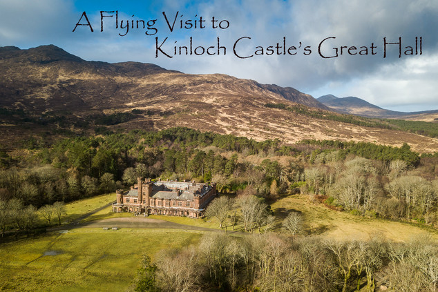A Flying Visit to Kinloch Castle's Great Hall