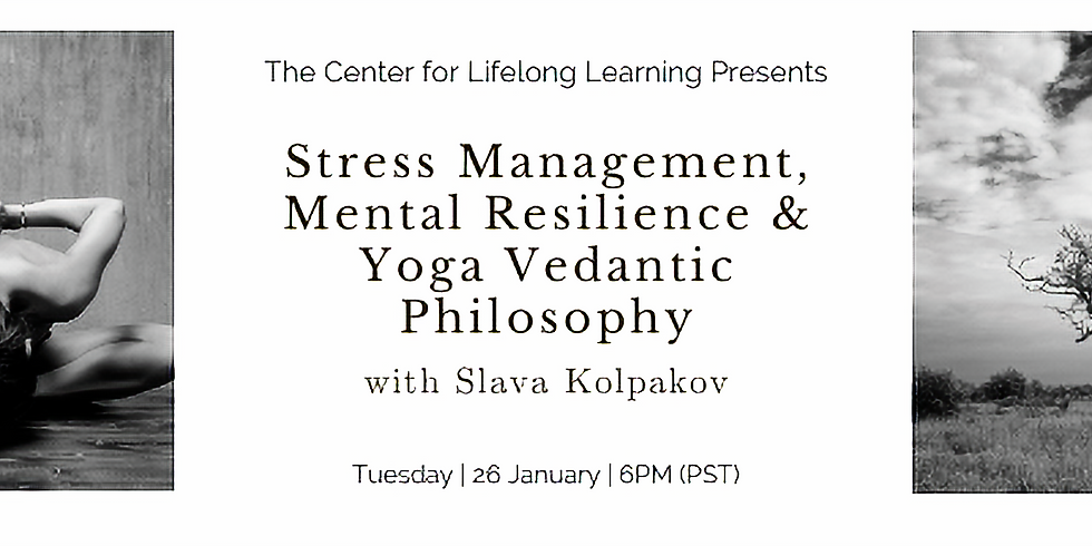 Stress Management, Mental Resilience & Yoga Vedantic Philosophy
