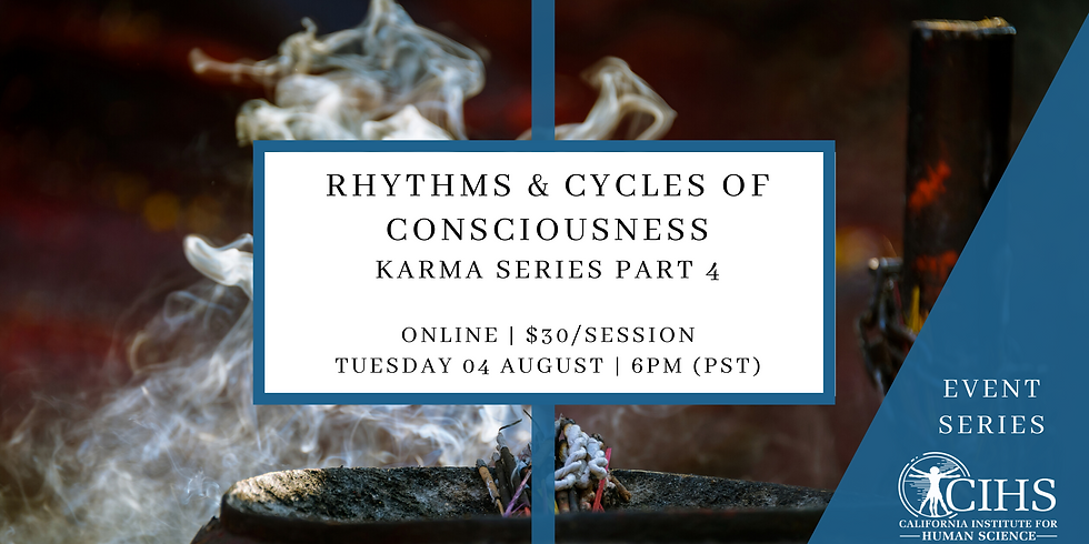 Karma Series Part 4: Rhythms and Cycles of Consciousness
