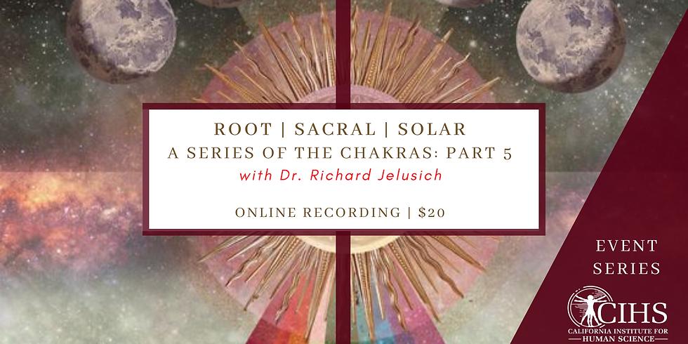 EVENT RECORDING: Chakra Series Part 5 - ROOT | SACRAL | SOLAR