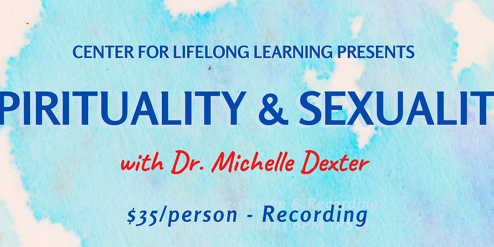 RECORDING: Spirituality and Sexuality