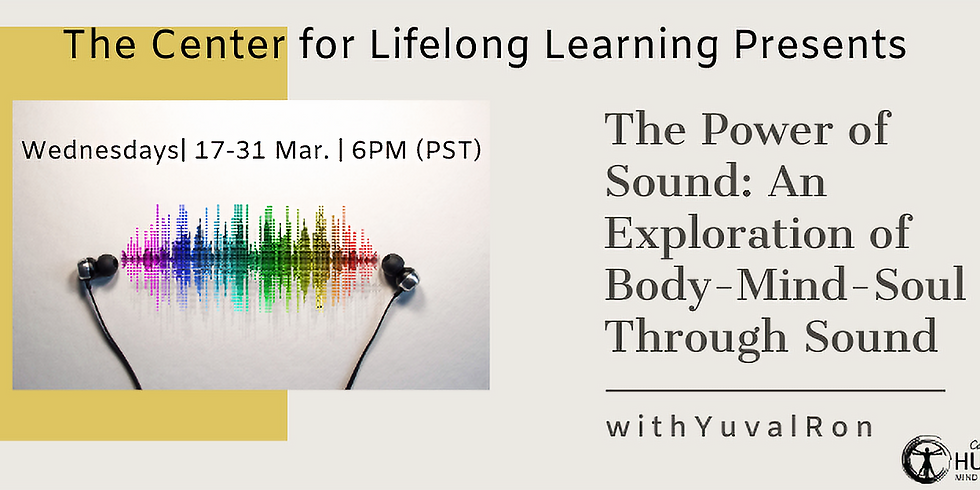 The Power of Sound: An Exploration of Body-Mind-Soul through Sound
