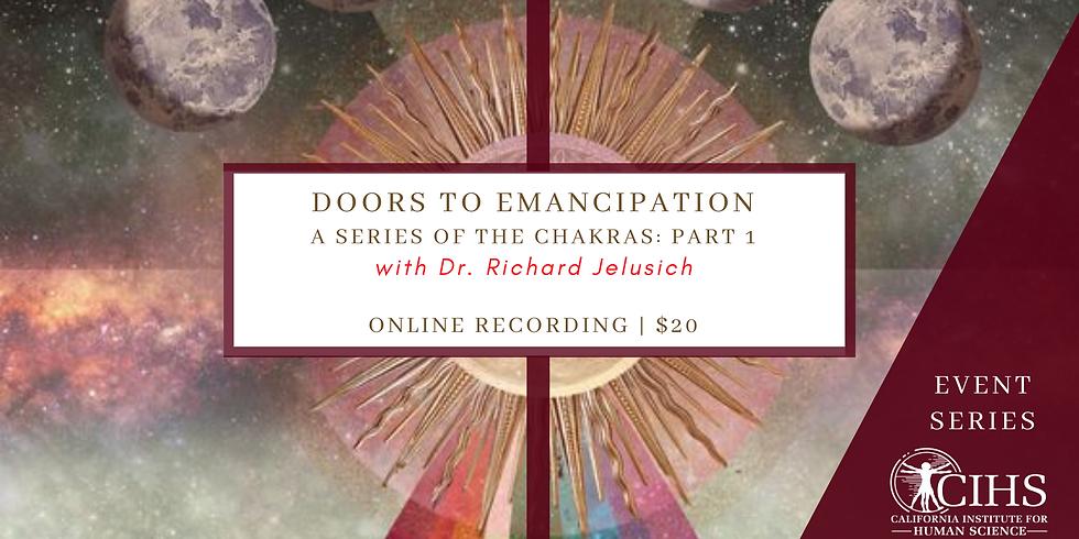 EVENT RECORDING: Chakra Series Part 1 - Doors to Emancipation