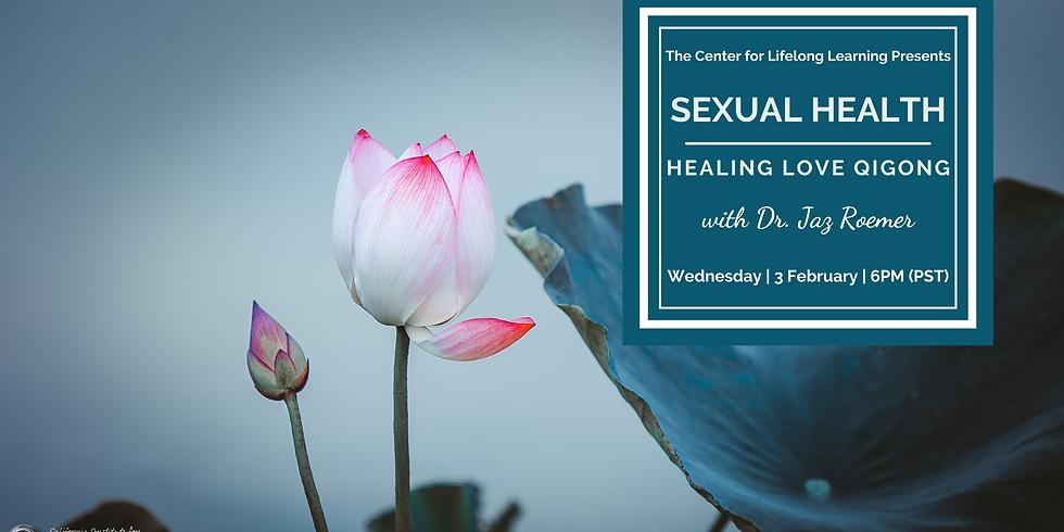 Sexual Health: Healing Love QIGong