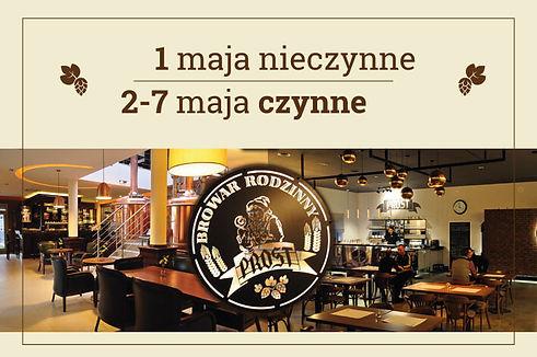 Restauracja będzie nieczynna dnia 1.05, zapraszamy do Browaru PROST od 2-go maja.