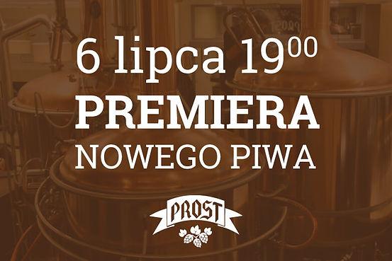 Serdecznie zapraszamy 6 lipca o godzinie 19:00 na premierę nowego piwa!