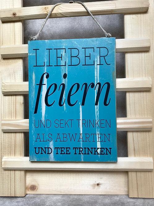 """Vintage Holzschilder """"Lieber feiern und..."""""""