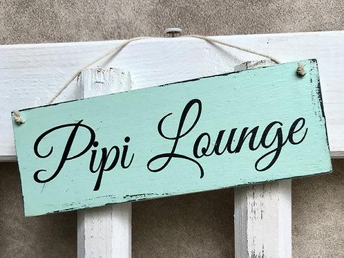"""Schild klein """"Pipi Lounge"""""""
