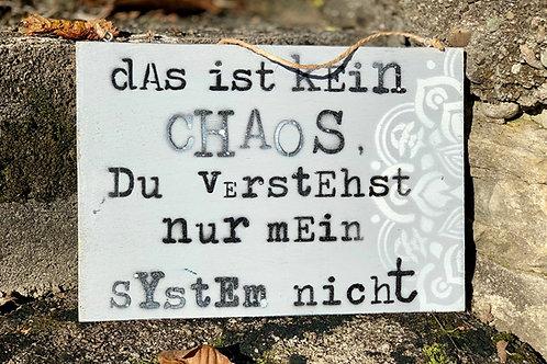 """Vintage Holzschilder """"Das ist kein Chaos..."""""""