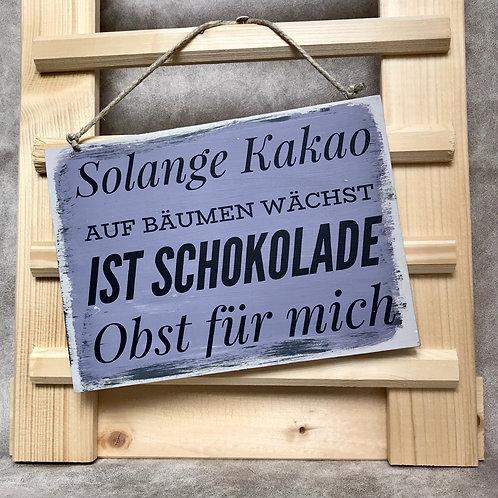 """Vintage Holzschilder """"Solange Kakao auf..."""""""