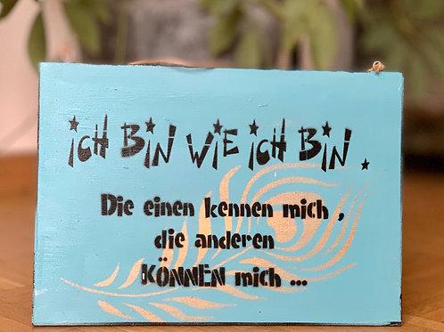 """Vintage Holzschilder """"Ich bin wie ich bin"""""""