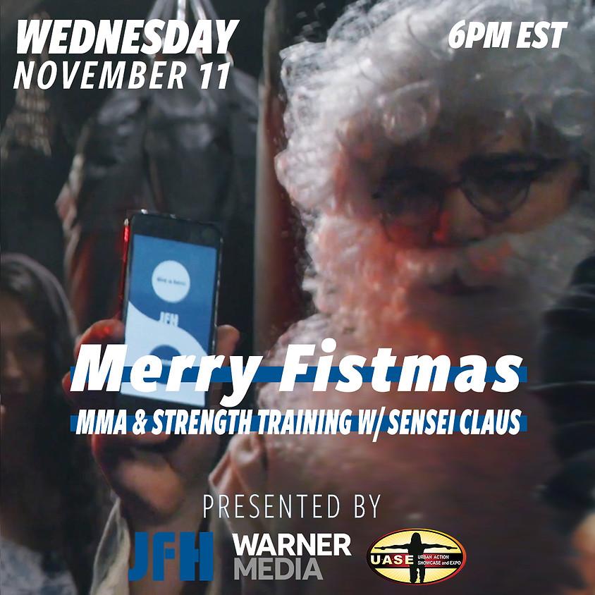 Merry Fistmas w/ Sensei Claus