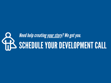Need help with your story? Schedule a Development Call
