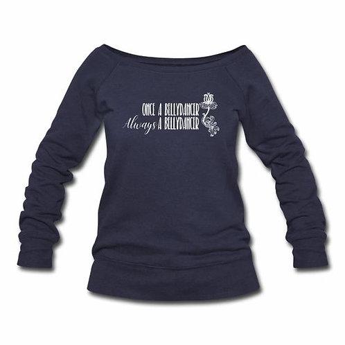 Always a Bellydancer Wideneck Sweatshirt