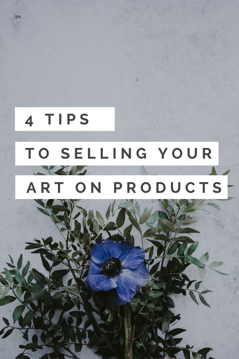4 Tips to Selling Your Art on Products