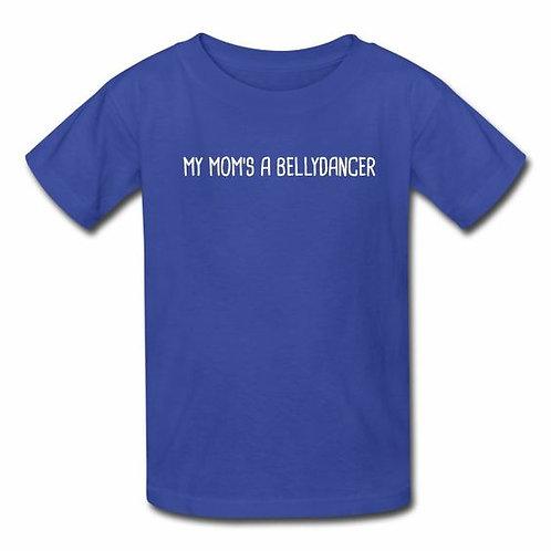 My Mom's a Bellydancer Children's T-Shirt