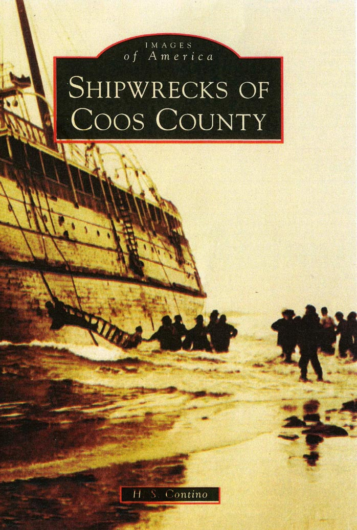 Shipwrecks of Coos County by H.S. Contino.