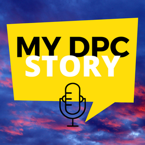Episode 31: My DPC Story - A Podcast about Direct Primary Care or DPC