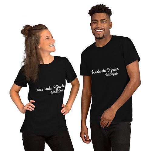 Sex should BGoode unisex tshirt