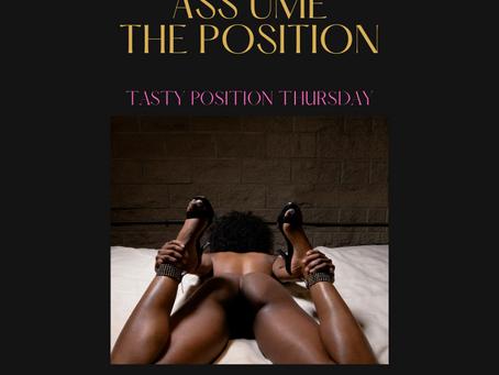 Tasty position Thursday ASS ume the position Jan 14