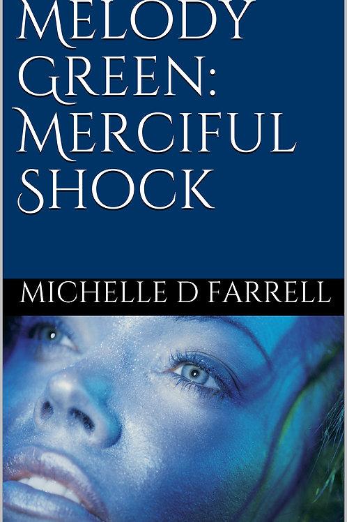 Melody Green:  Merciful Shock