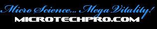 Micro Science... Mega Vitality! microtechpro.com
