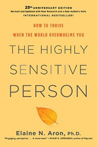 The Highly Sensitive Person, By Elaine N. Aron, Ph.D.