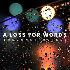 A Loss For Words [Reconstructed] 2.jpg