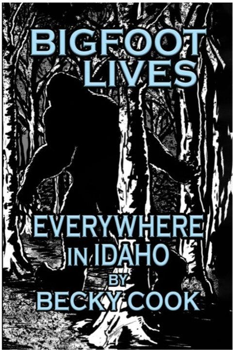 Bigfoot Lives Everywhere in Idaho
