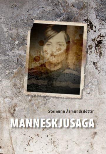 Manneskjusaga - Steinunn Ásmundsdóttir
