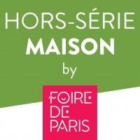 Hors-série maison by FOIRE DE PARIS