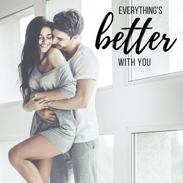 Everything's Better with You
