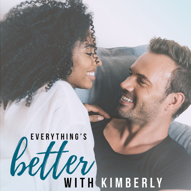 Everything's Better With Kimberly