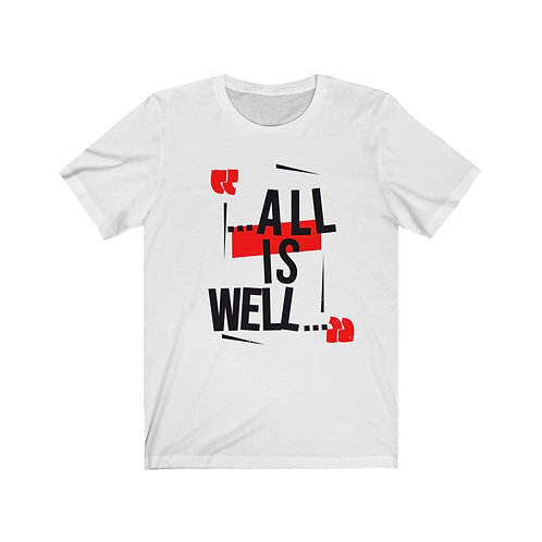 """""""All is Well""""  White Tee"""