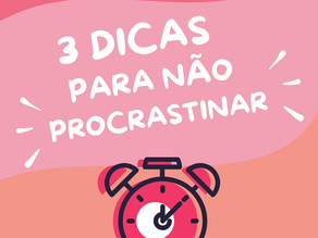 3 dicas para não procrastinar