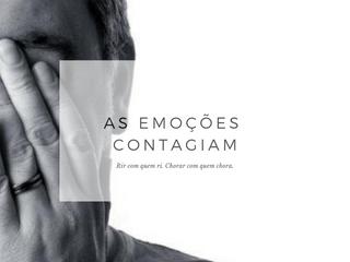 As Emoções Contagiam
