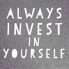 Self Love September/October:            Invest in Yourself