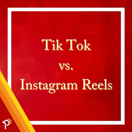 Tik Tok vs. Instagram Reels